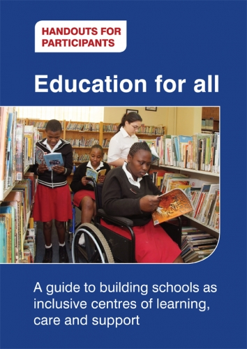Education for all: A guide to building schools as inclusive centres of learning, care and support