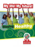 RHIVA My life! My Future! Staying healthy